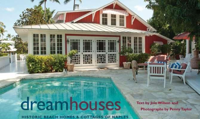 Dream Houses Historic Beach Homes Cottages Naples