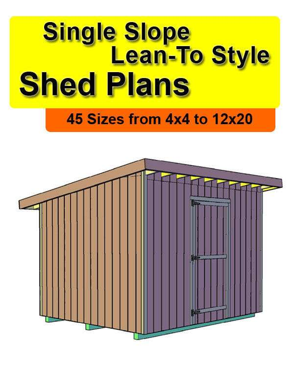 Single Slope Lean Style Shed Plans Sizes